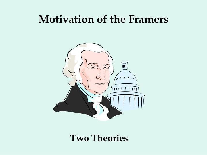 Motivation of the Framers