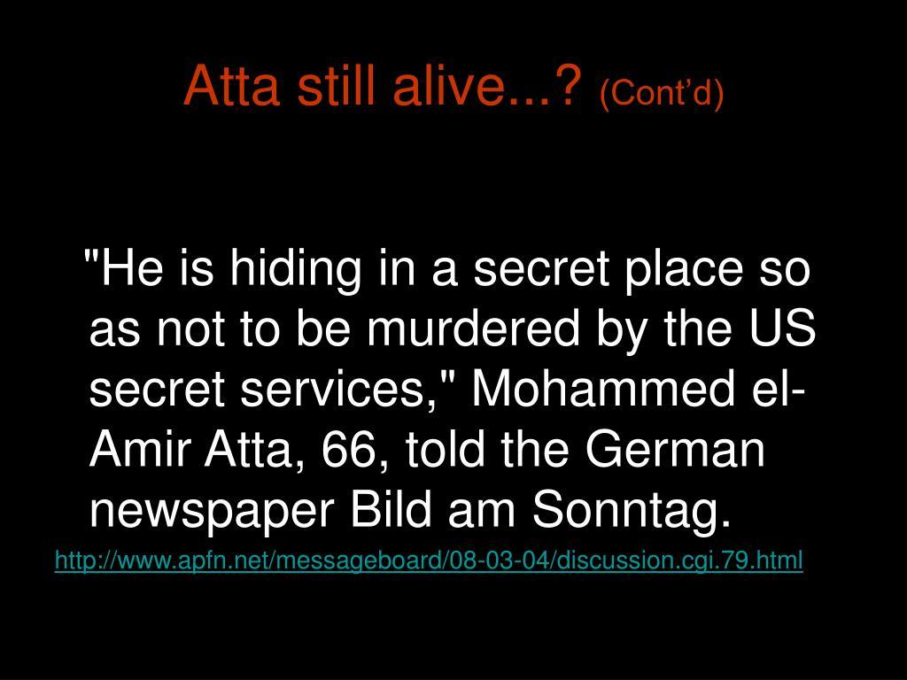 Atta still alive...?