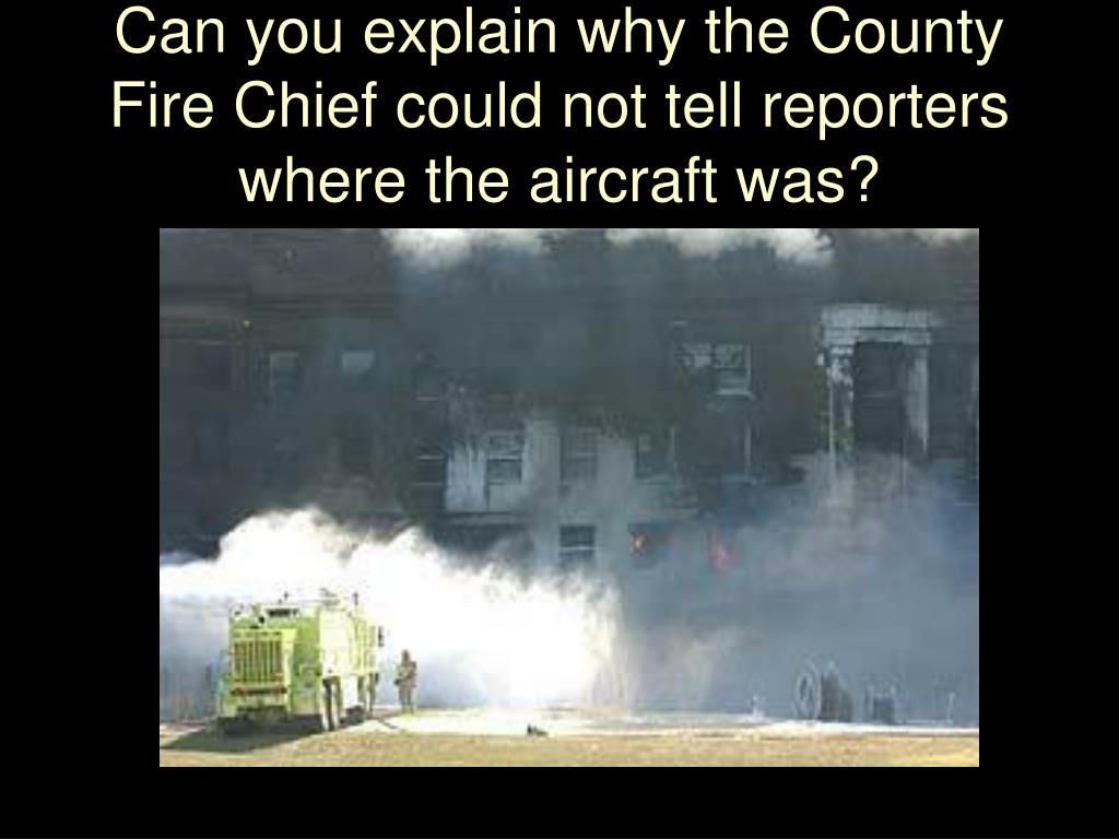 Can you explain why the County Fire Chief could not tell reporters where the aircraft was?