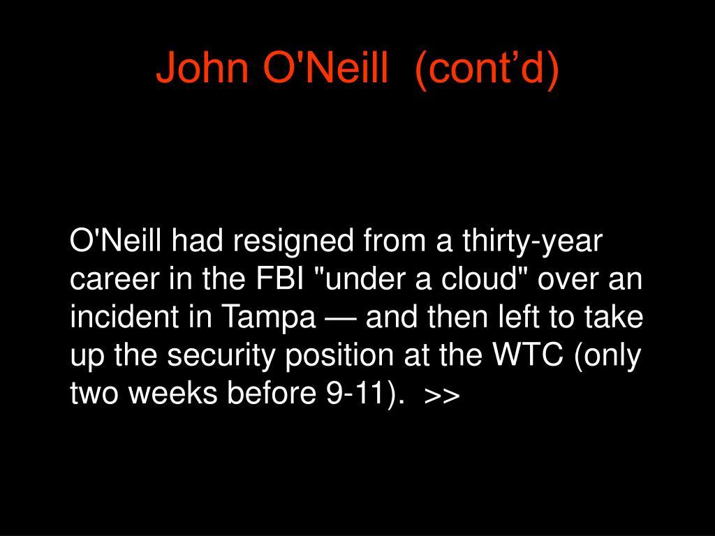 John O'Neill  (cont'd)