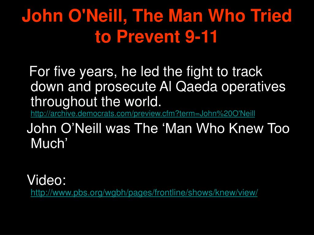 John O'Neill, The Man Who Tried to Prevent 9-11