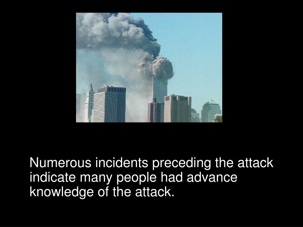Numerous incidents preceding the attack indicate many people had advance knowledge of the attack.
