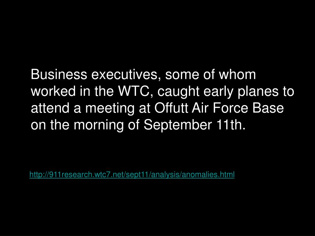 Business executives, some of whom worked in the WTC, caught early planes to attend a meeting at Offutt Air Force Base on the morning of September 11th.