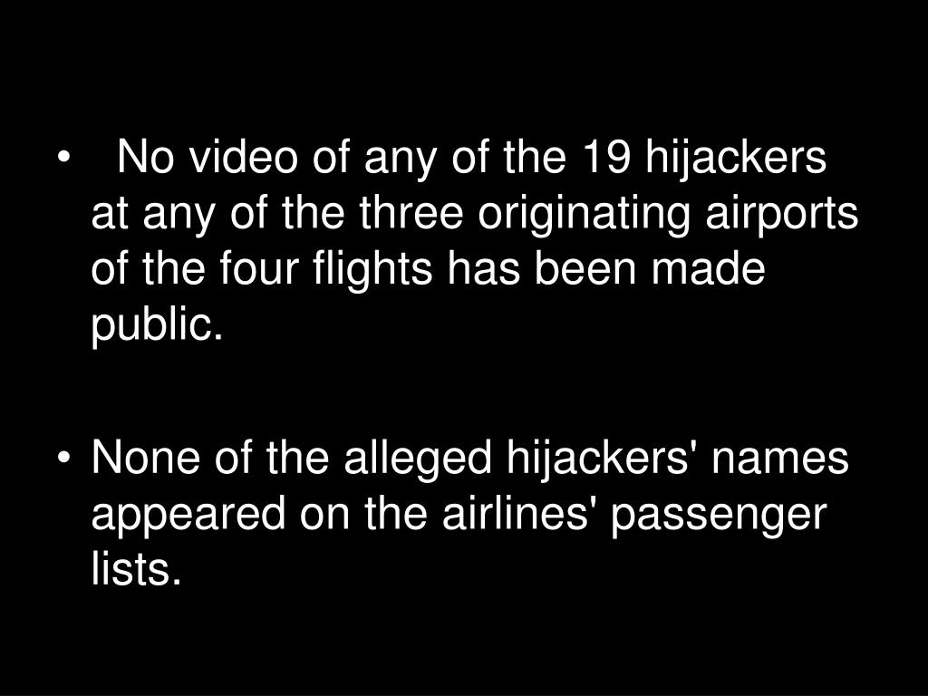 No video of any of the 19 hijackers at any of the three originating airports of the four flights has been made public.