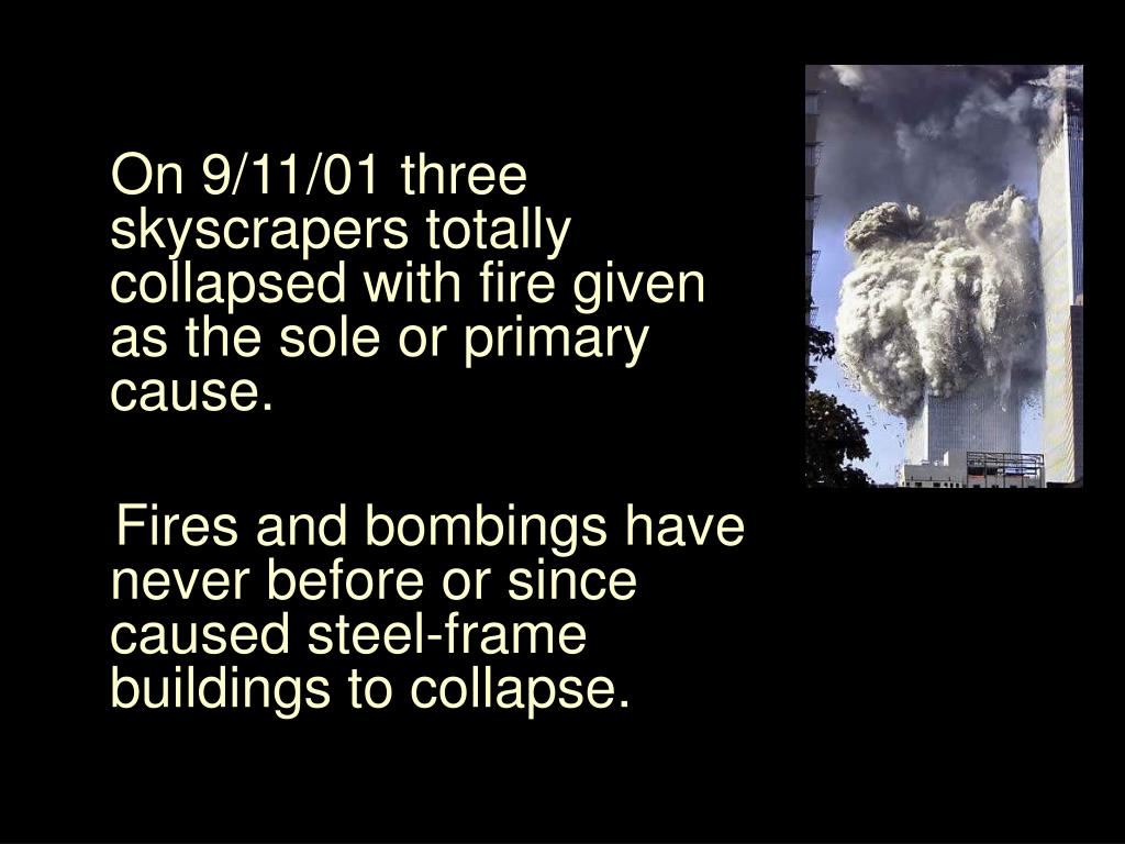 On 9/11/01 three skyscrapers totally collapsed with fire given as the sole or primary cause.