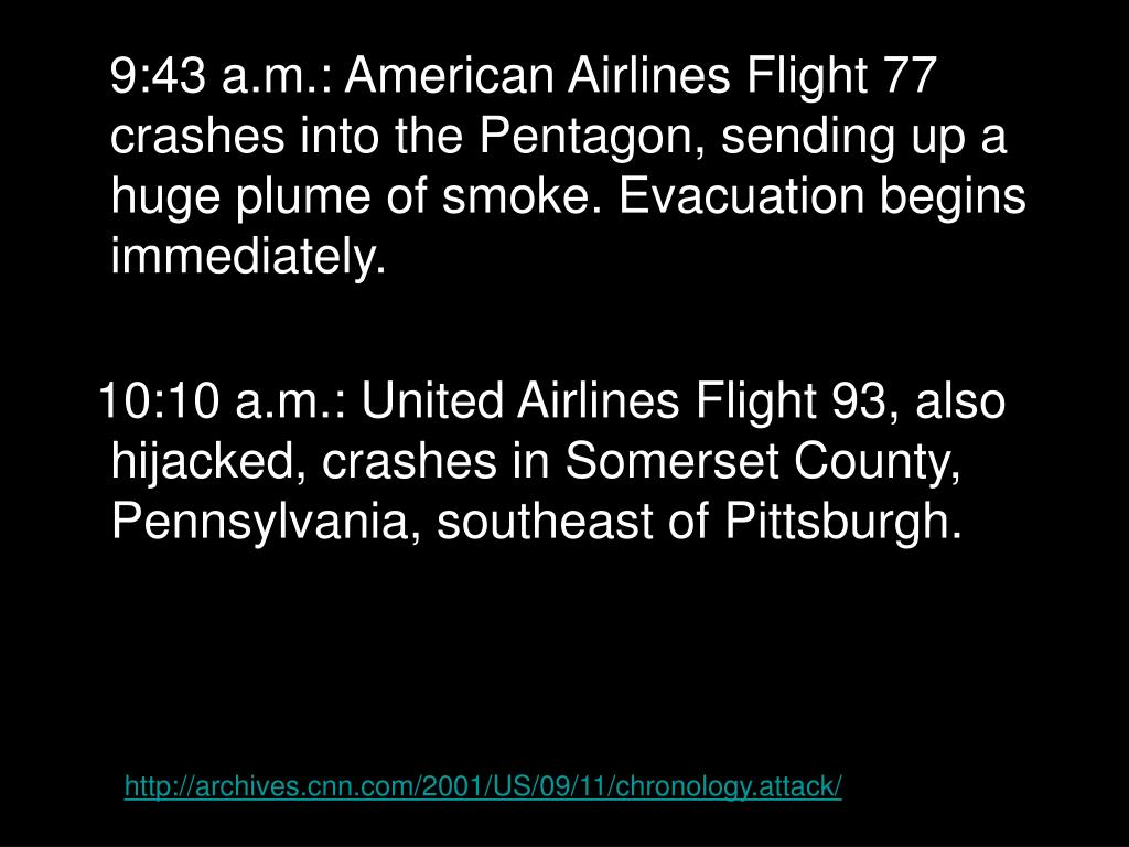 9:43 a.m.: American Airlines Flight 77 crashes into the Pentagon, sending up a huge plume of smoke. Evacuation begins immediately.