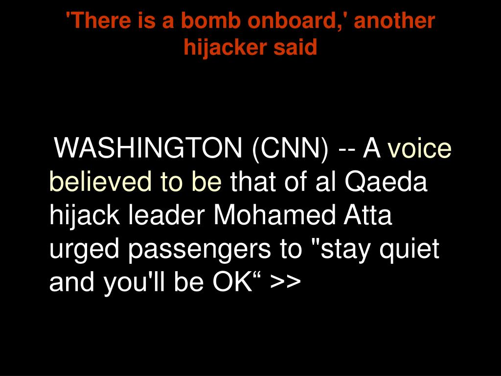 'There is a bomb onboard,' another hijacker said