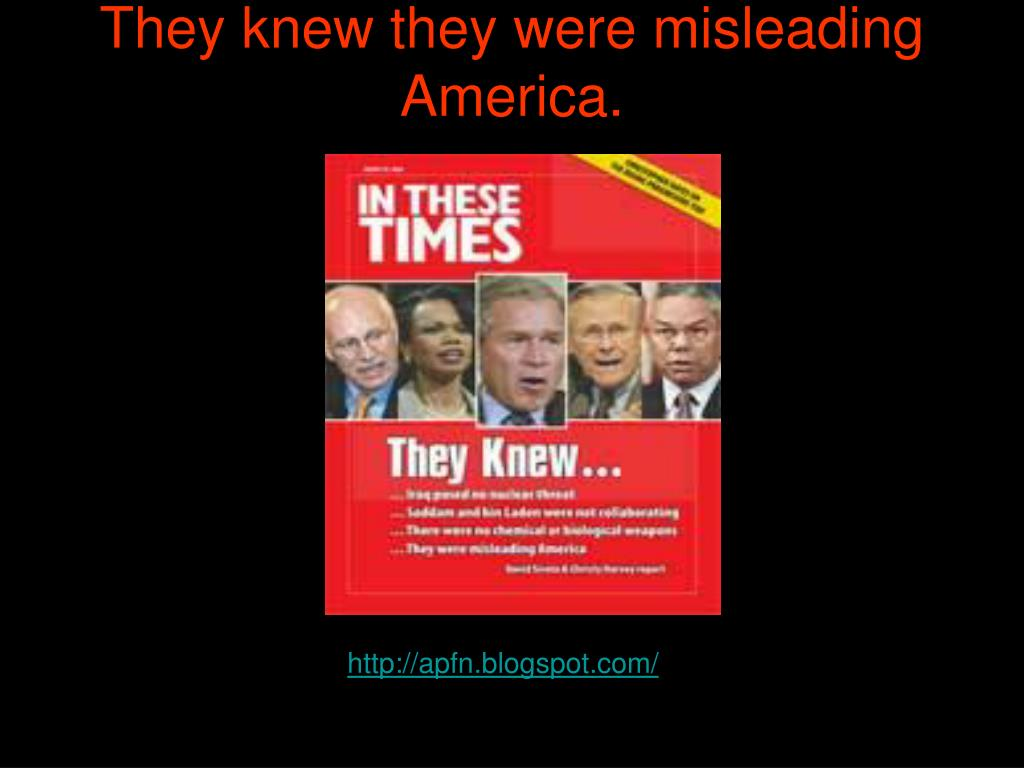 They knew they were misleading America.