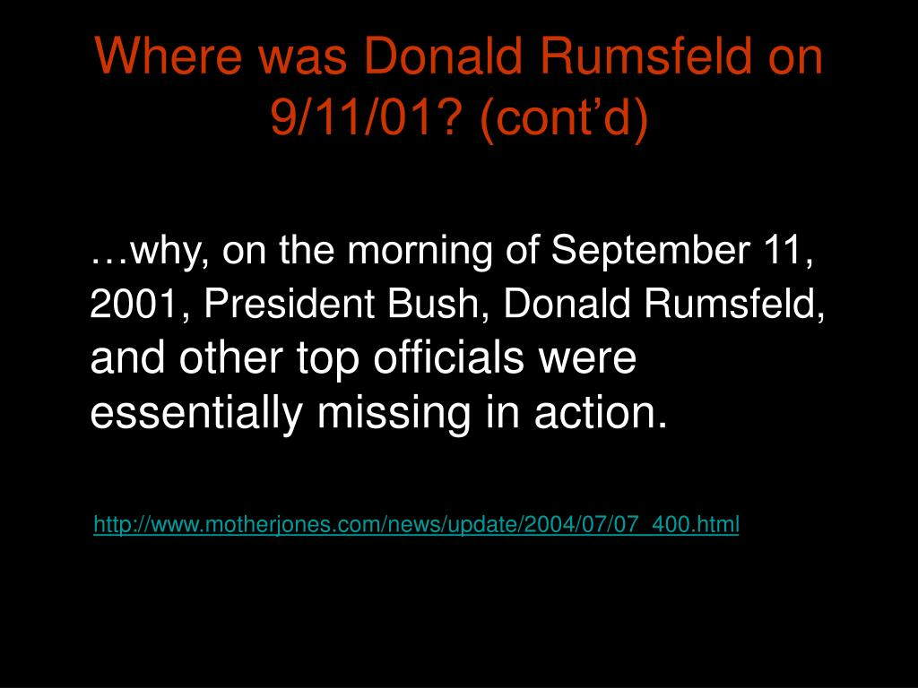 Where was Donald Rumsfeld on 9/11/01? (cont'd)