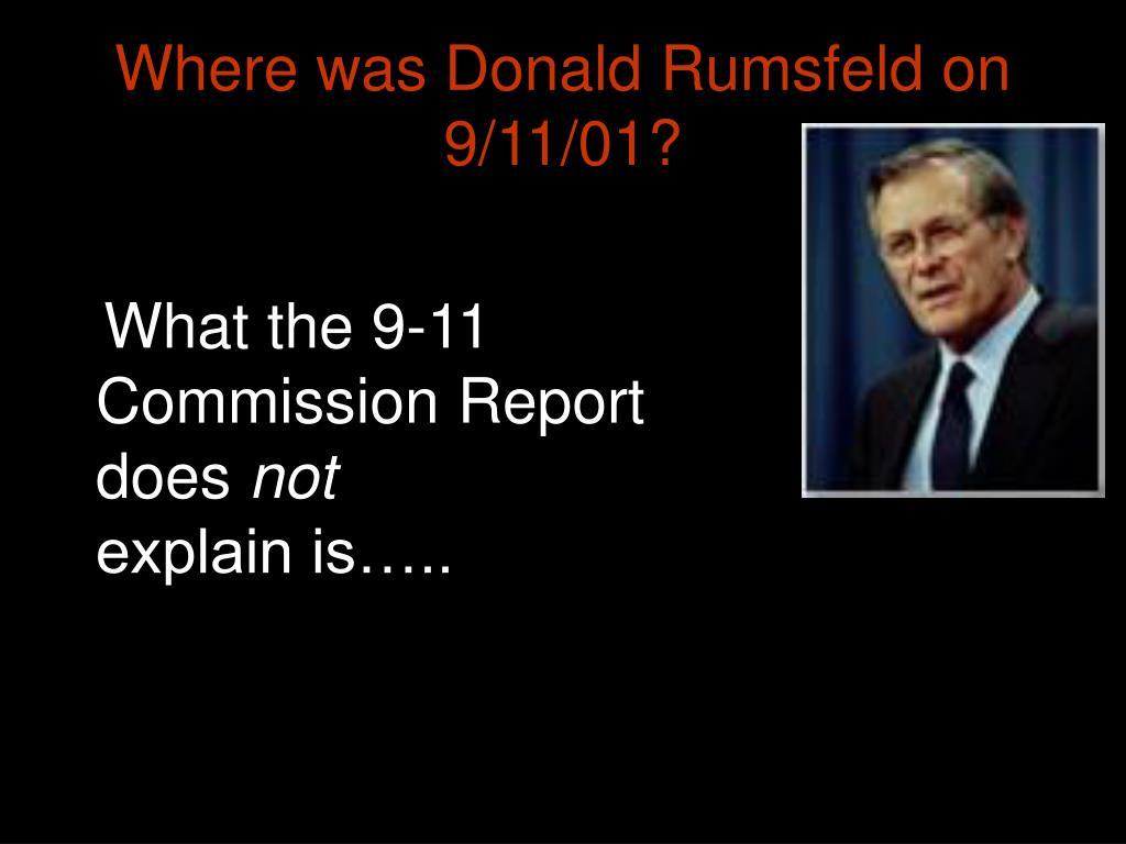 Where was Donald Rumsfeld on 9/11/01?