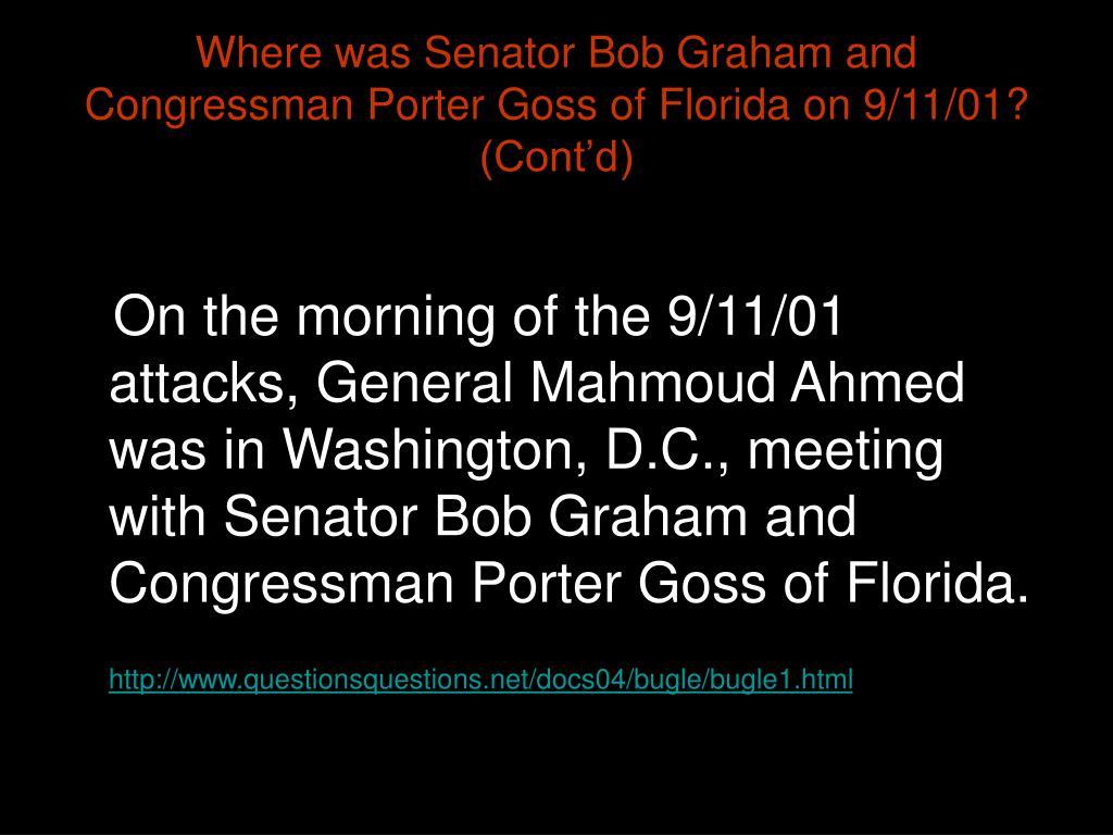 Where was Senator Bob Graham and Congressman Porter Goss of Florida on 9/11/01? (Cont'd)
