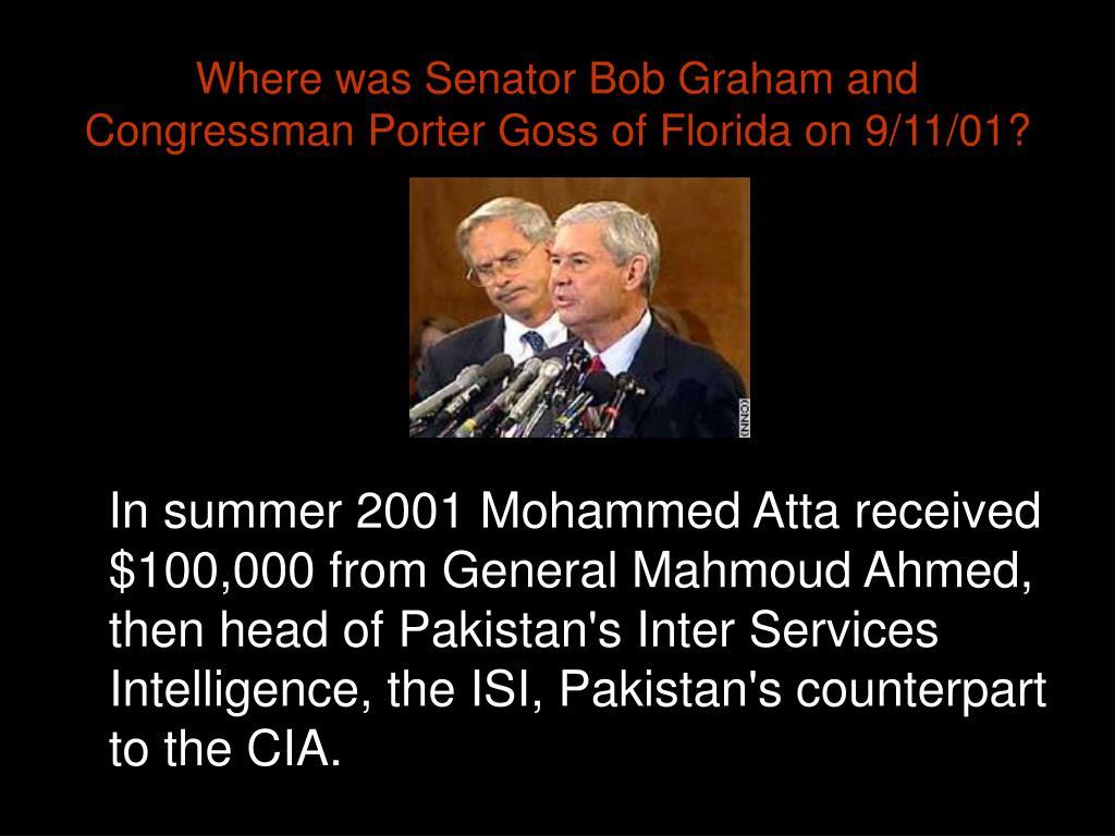 Where was Senator Bob Graham and Congressman Porter Goss of Florida on 9/11/01?