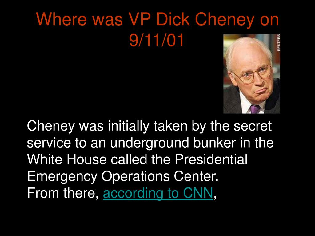 Where was VP Dick Cheney on 9/11/01