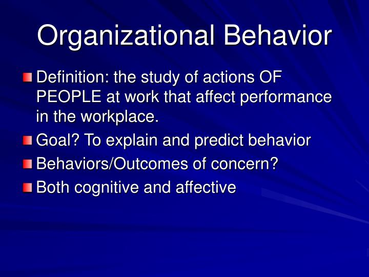 how organizational behavior affects the workplace