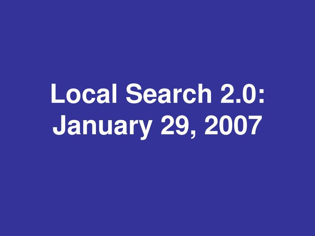 Local Search 2.0: