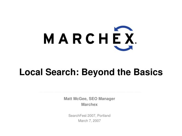 Local search beyond the basics