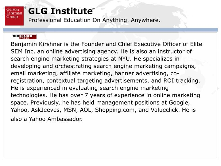 Benjamin Kirshner is the Founder and Chief Executive Officer of Elite SEM Inc, an online advertising...