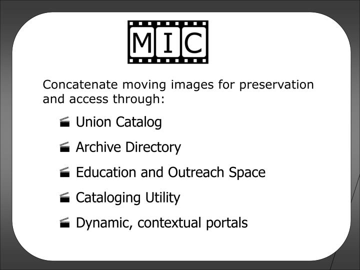 Concatenate moving images for preservation and access through: