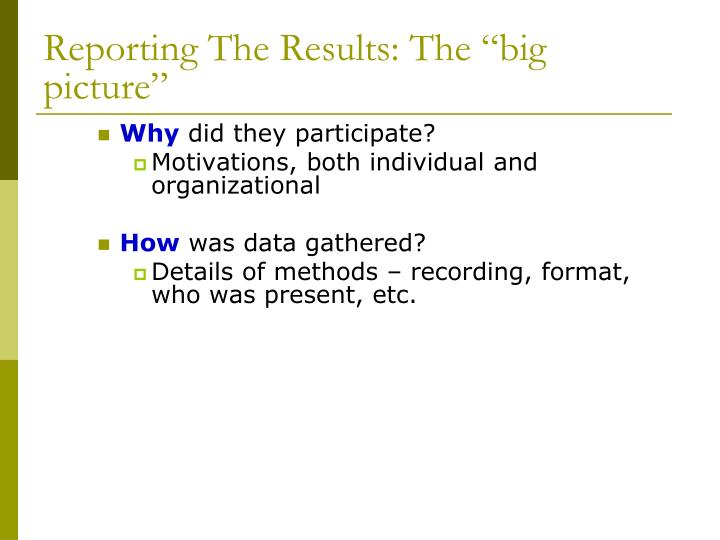 """Reporting The Results: The """"big picture"""""""