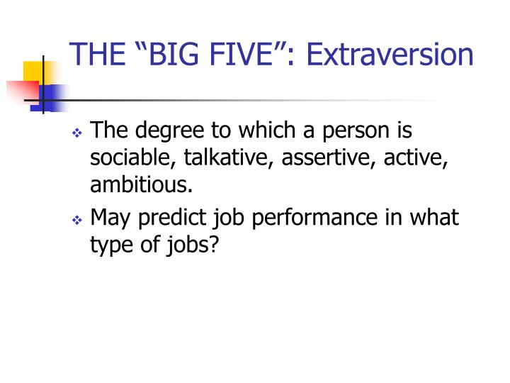 "THE ""BIG FIVE"": Extraversion"