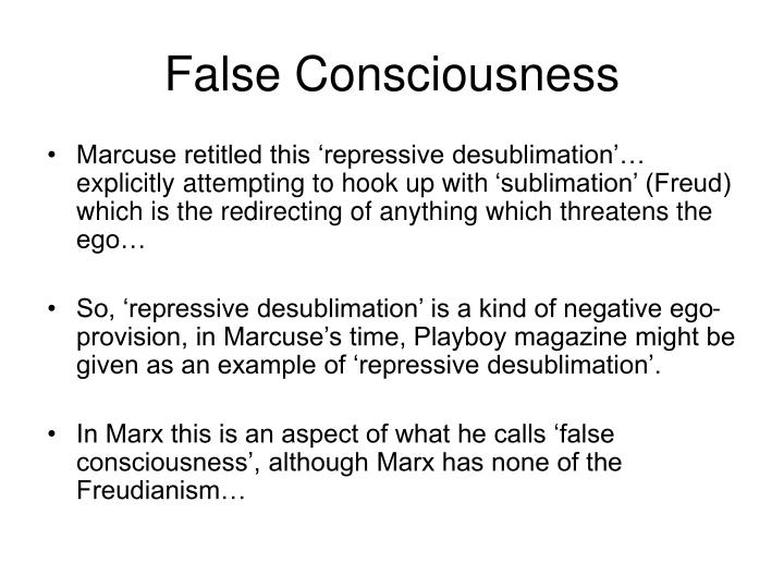 false consciousness essay In this book, guenter lewy explains and critiques the idea of false consciousness - that people living under capitalism do not know their best interests this idea was prevalent in the writings of nineteenth century marxism, modern communism, and the new left lewy applies what german scholars call.