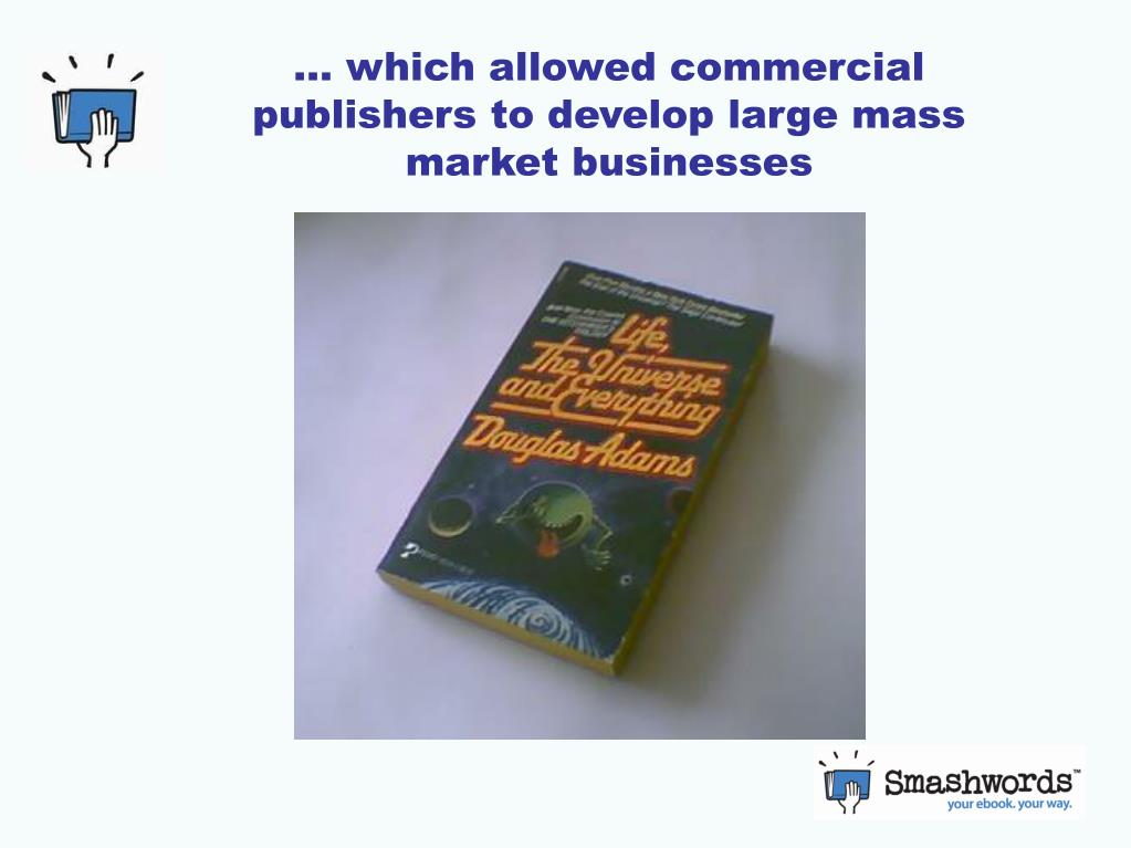 … which allowed commercial publishers to develop large mass market businesses