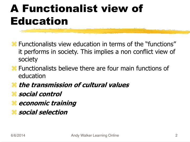 the functionalist view on education for Blacksacademynet perspectives on education: functionalist views of education, durkheim, talcott parsons.