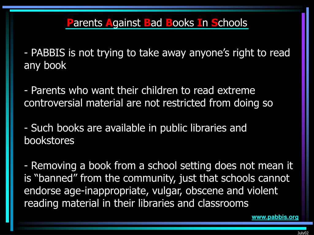 - PABBIS is not trying to take away anyone's right to read any book