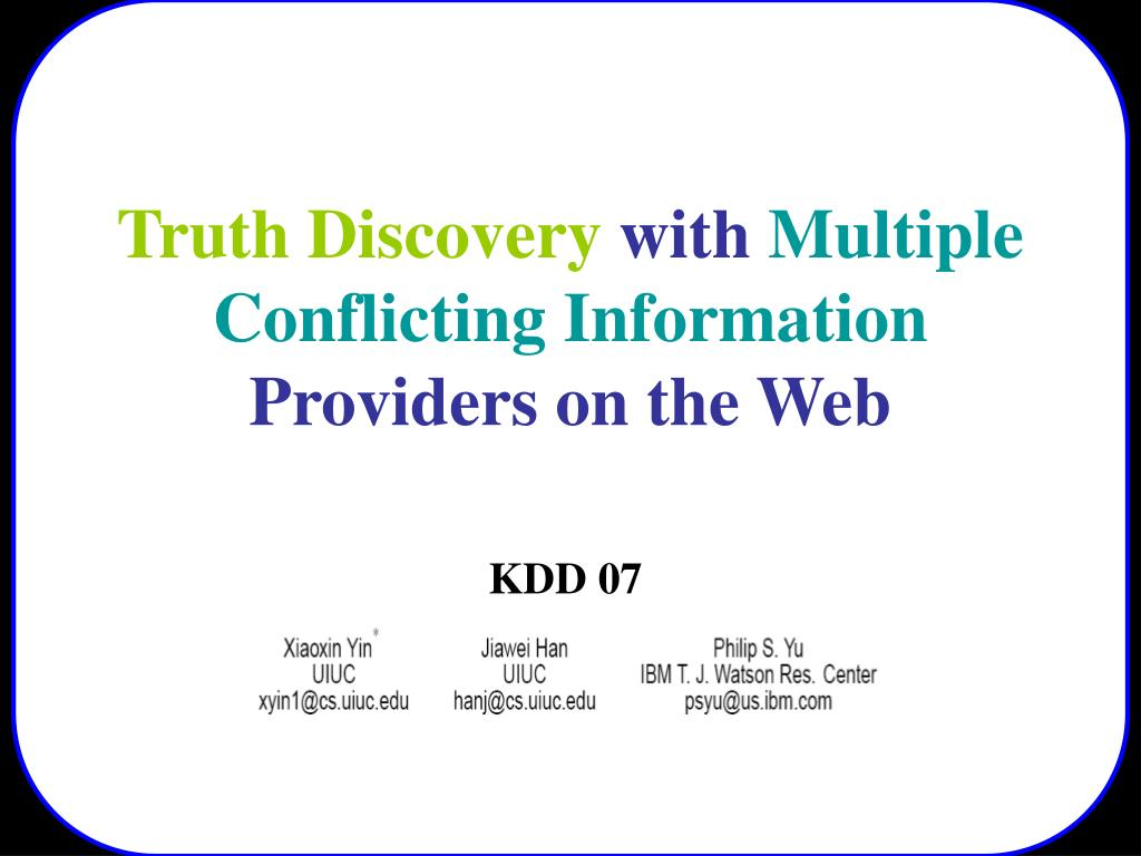 truth discovery with multiple conflicting information providers on the web l.