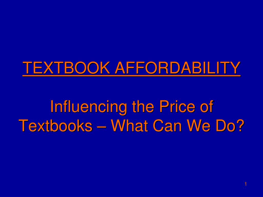 textbook affordability influencing the price of textbooks what can we do