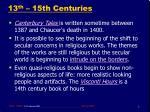 13 th 15th centuries