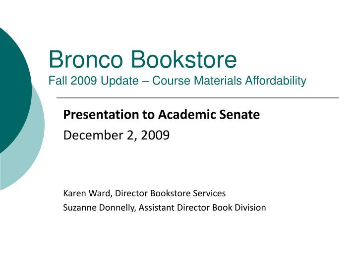 Bronco bookstore fall 2009 update course materials affordability