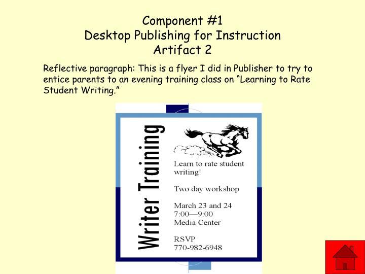 Component 1 desktop publishing for instruction artifact 2