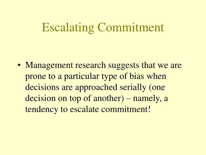 Escalating Commitment