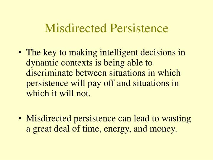 Misdirected Persistence