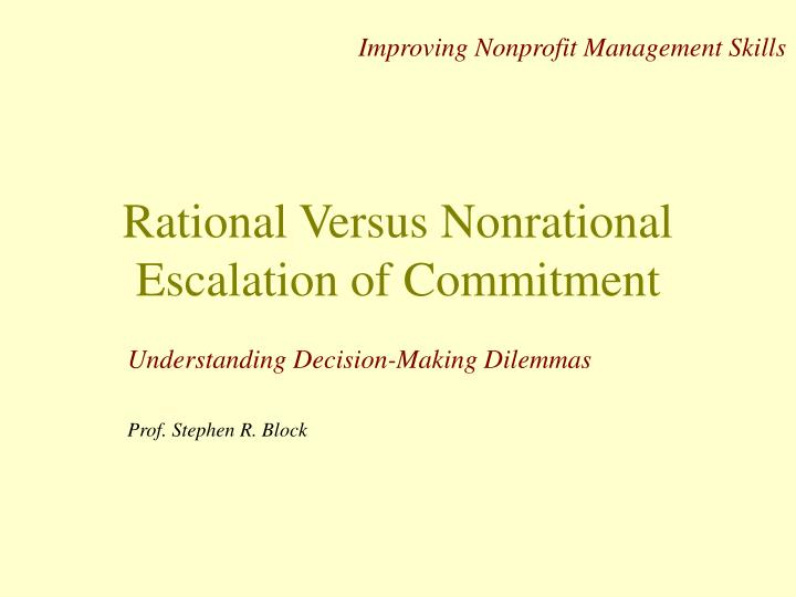 Rational versus nonrational escalation of commitment