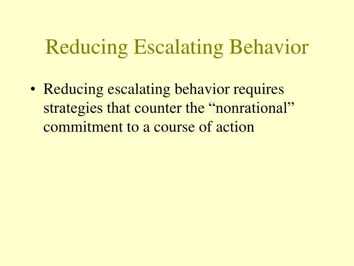 Reducing Escalating Behavior
