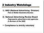 2 industry watchdogs