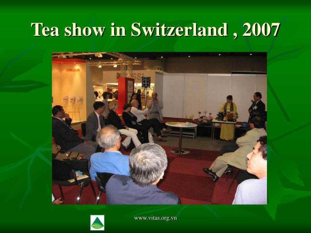 Tea show in Switzerland , 2007