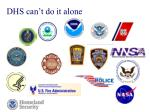 dhs can t do it alone