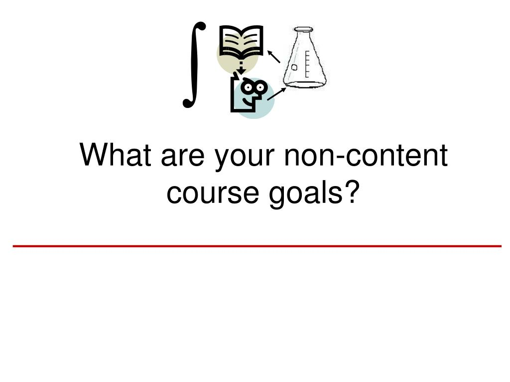 What are your non-content course goals?