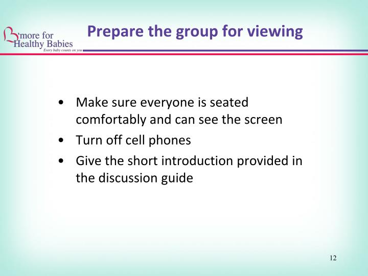 Prepare the group for viewing