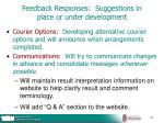feedback responses suggestions in place or under development