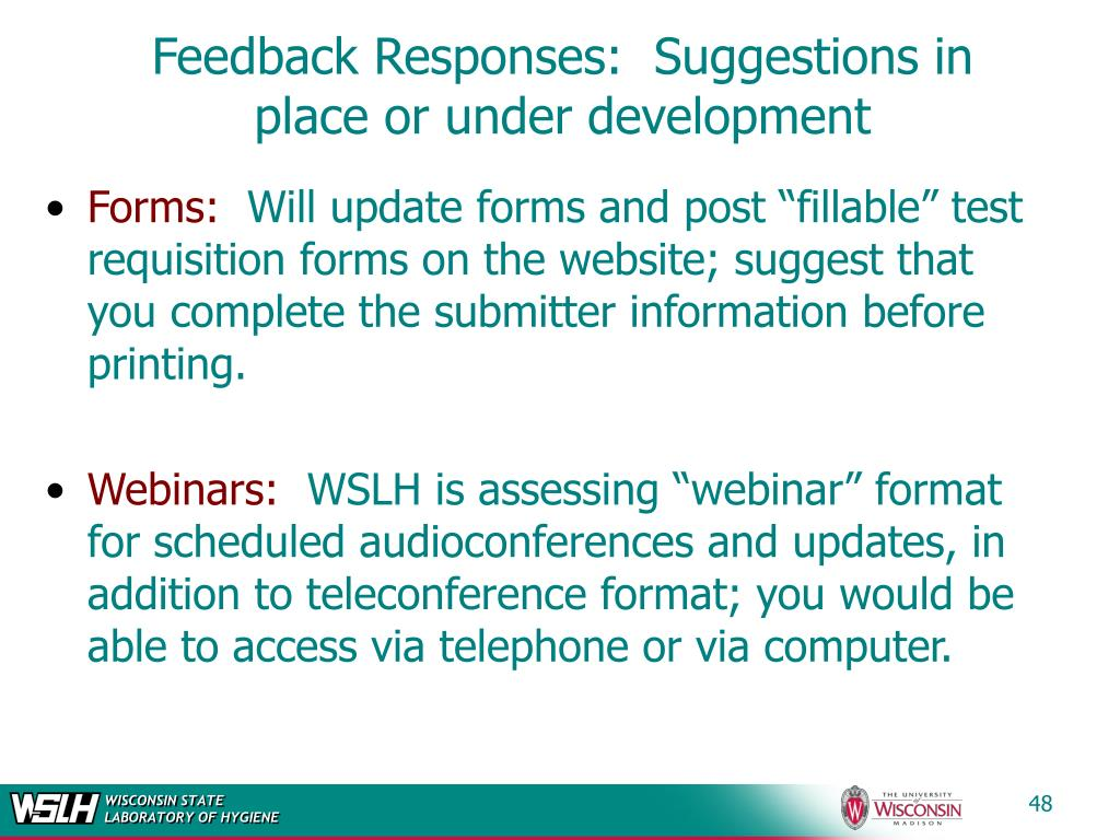 Feedback Responses:  Suggestions in place or under development