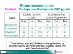 enterobacteriaceae revised carbapenem breakpoints mic g ml