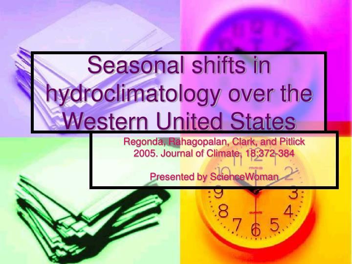 seasonal shifts in hydroclimatology over the western united states n.