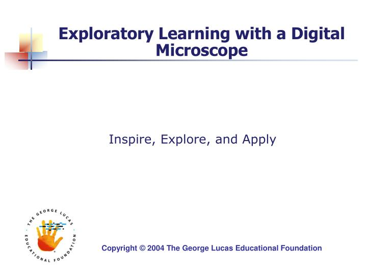 Exploratory learning with a digital microscope