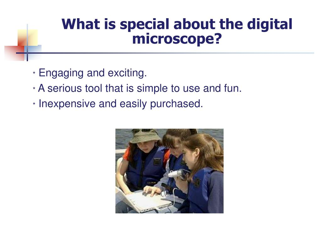 What is special about the digital microscope?