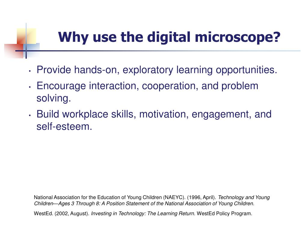 Why use the digital microscope?