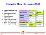 example close to open afs